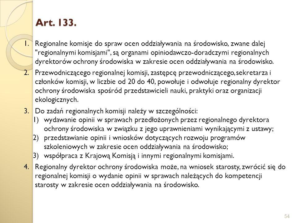 Art. 133. 54 1.Regionalne komisje do spraw ocen oddziaływania na środowisko, zwane dalej