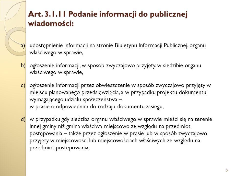 Art. 3.1.11 Podanie informacji do publicznej wiadomości: 8 a)udostępnienie informacji na stronie Biuletynu Informacji Publicznej, organu właściwego w