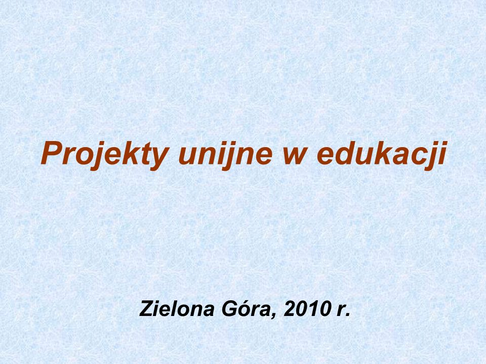 Projekty unijne w edukacji Zielona Góra, 2010 r.