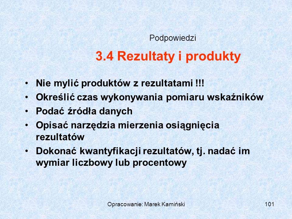 Opracowanie: Marek Kamiński101 Podpowiedzi Nie mylić produktów z rezultatami !!.