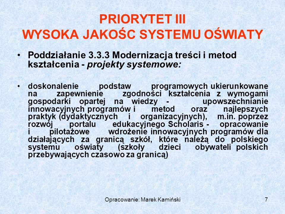 Opracowanie: Marek Kamiński188 Rezultaty: Rezultaty miękkie: zwiększenie szans edukacyjnych uczniów z terenów wiejskich, w tym uczniów o specjalnych potrzebach edukacyjnych i uczniów niepełnosprawnych; wyrównanie dysproporcji w osiągnięciach edukacyjnych uczniów, wzrost umiejętności kluczowych ze szczególnym uwzględnieniem: ICT, języków obcych, przedsiębiorczości i nauk przyrodniczo- matematycznych; zwiększenie się szans edukacyjnych uczniów zdolnych (szczególnie pochodzących z terenów wiejskich lub zagrożonych marginalizacją społeczną) oraz tych, którzy nie mogą liczyć na wsparcie ze strony rodziny na kontynuowanie nauki; podniesienie jakości procesu kształcenia poprzez wdrożenie programów rozwojowych szkół.