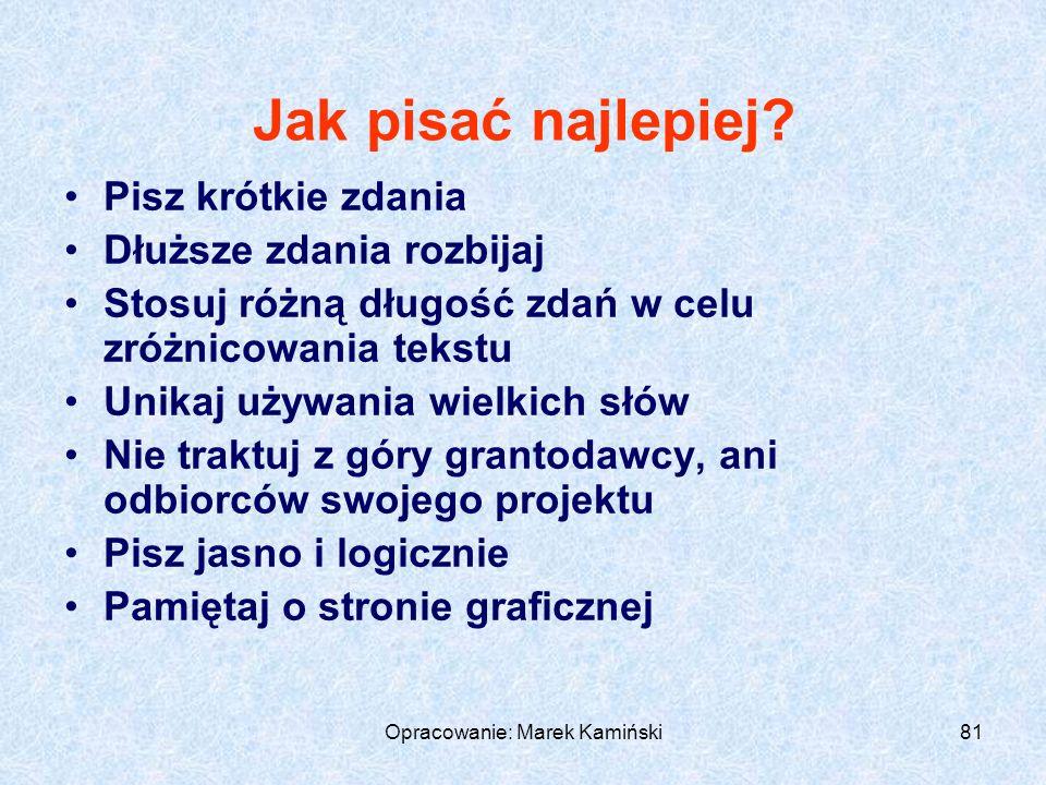 Opracowanie: Marek Kamiński81 Jak pisać najlepiej.