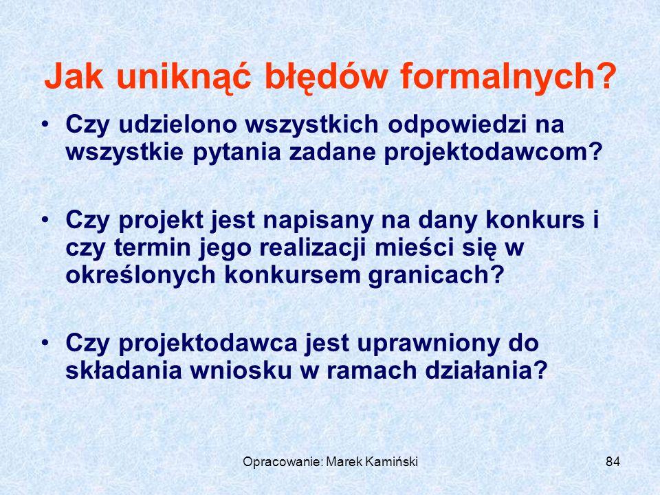 Opracowanie: Marek Kamiński84 Jak uniknąć błędów formalnych.