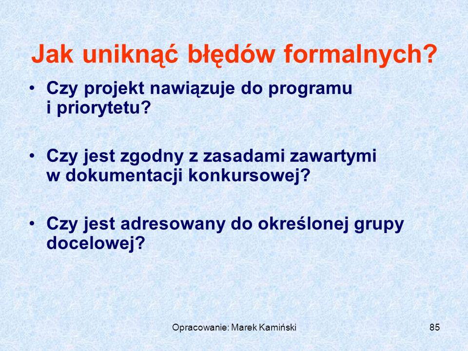 Opracowanie: Marek Kamiński85 Jak uniknąć błędów formalnych.