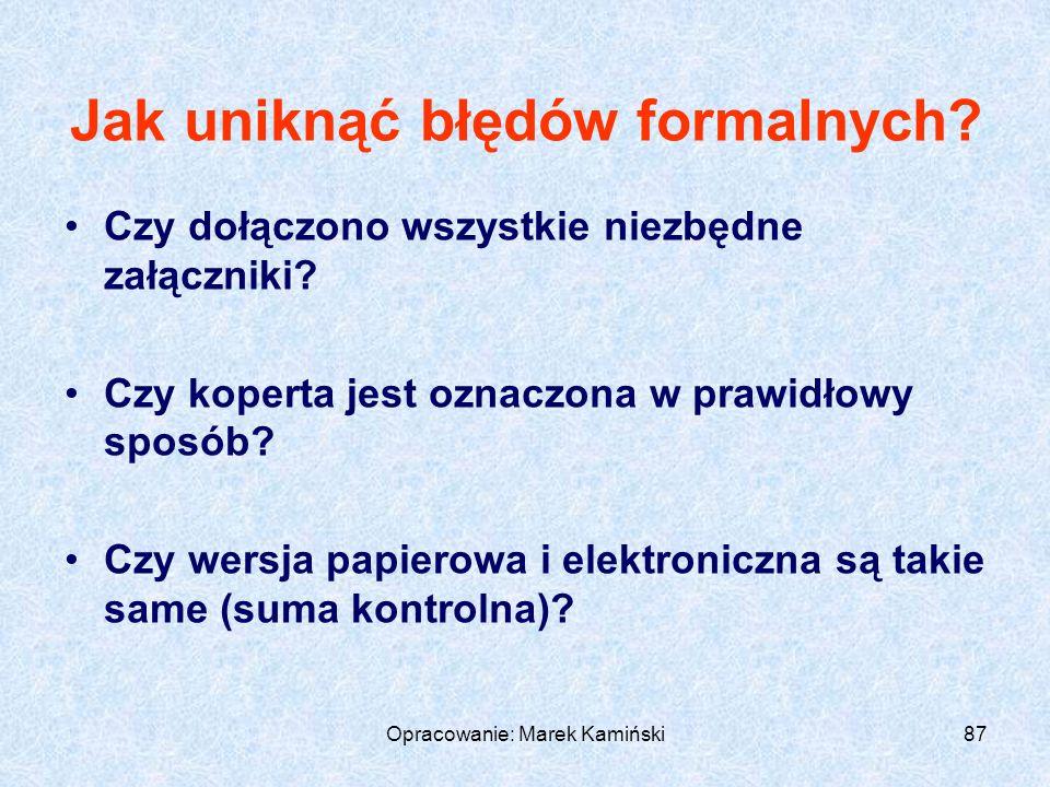 Opracowanie: Marek Kamiński87 Jak uniknąć błędów formalnych.