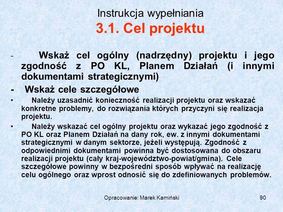 Opracowanie: Marek Kamiński90 Instrukcja wypełniania 3.1.