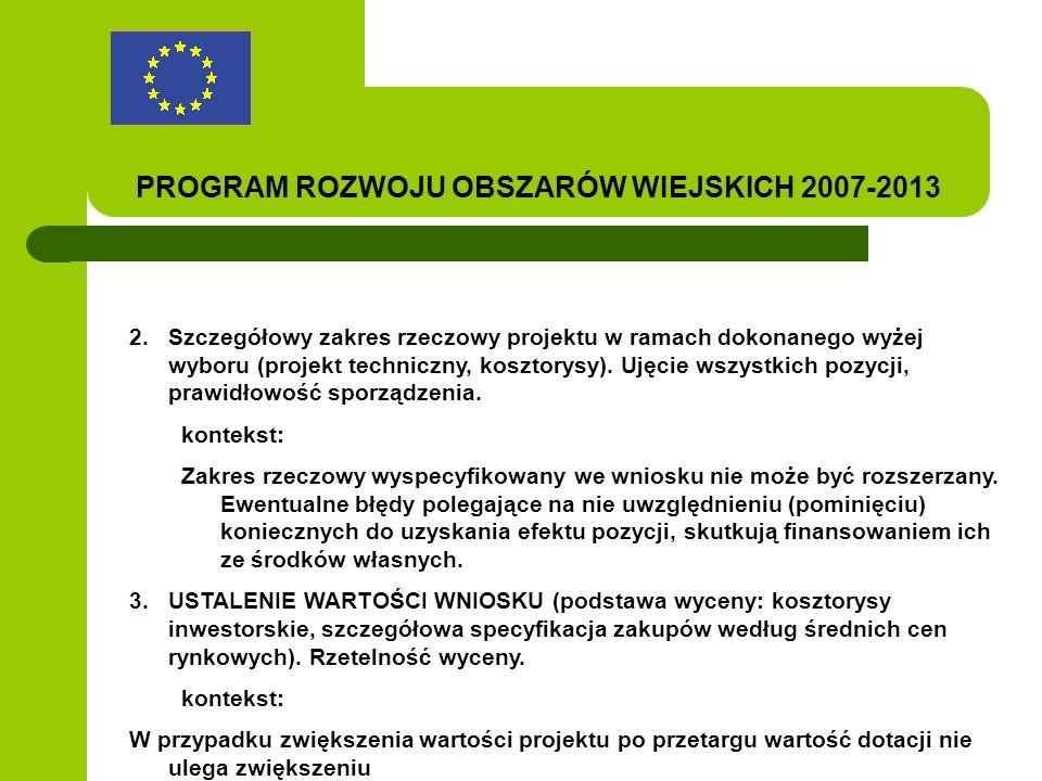 PROGRAM ROZWOJU OBSZARÓW WIEJSKICH 2007-2013 2.Szczegółowy zakres rzeczowy projektu w ramach dokonanego wyżej wyboru (projekt techniczny, kosztorysy).
