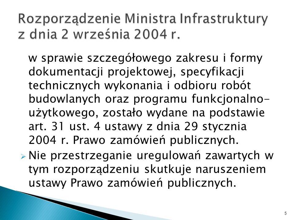w sprawie szczegółowego zakresu i formy dokumentacji projektowej, specyfikacji technicznych wykonania i odbioru robót budowlanych oraz programu funkcj