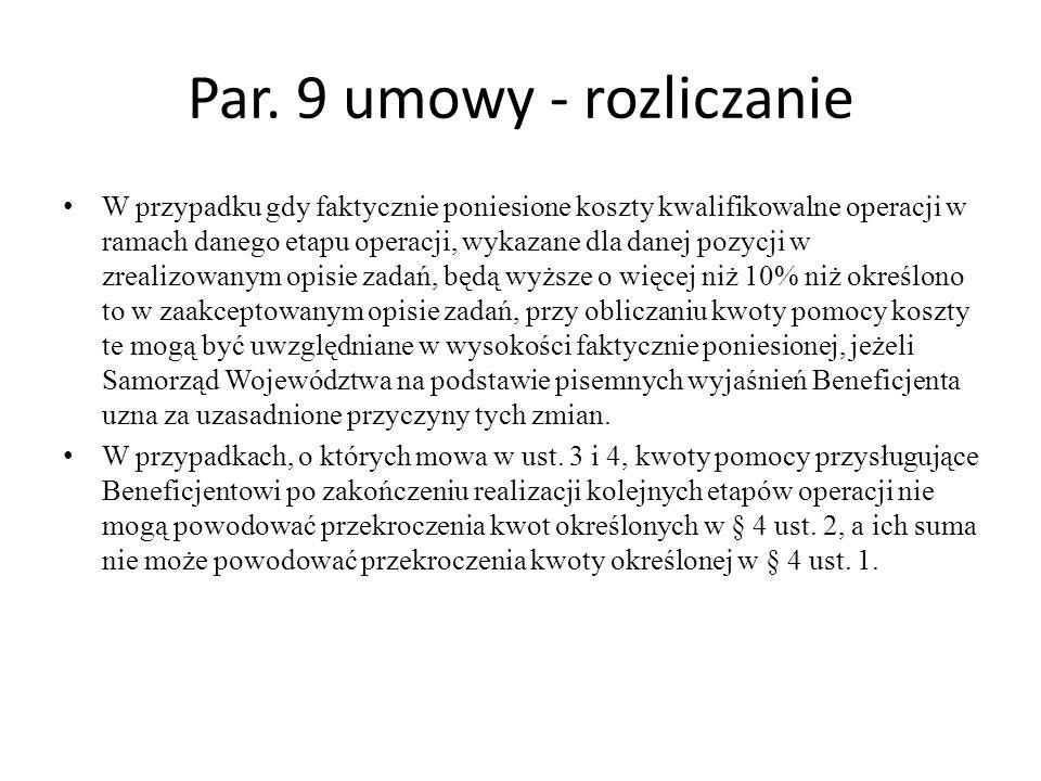 Par. 9 umowy - rozliczanie W przypadku gdy faktycznie poniesione koszty kwalifikowalne operacji w ramach danego etapu operacji, wykazane dla danej poz