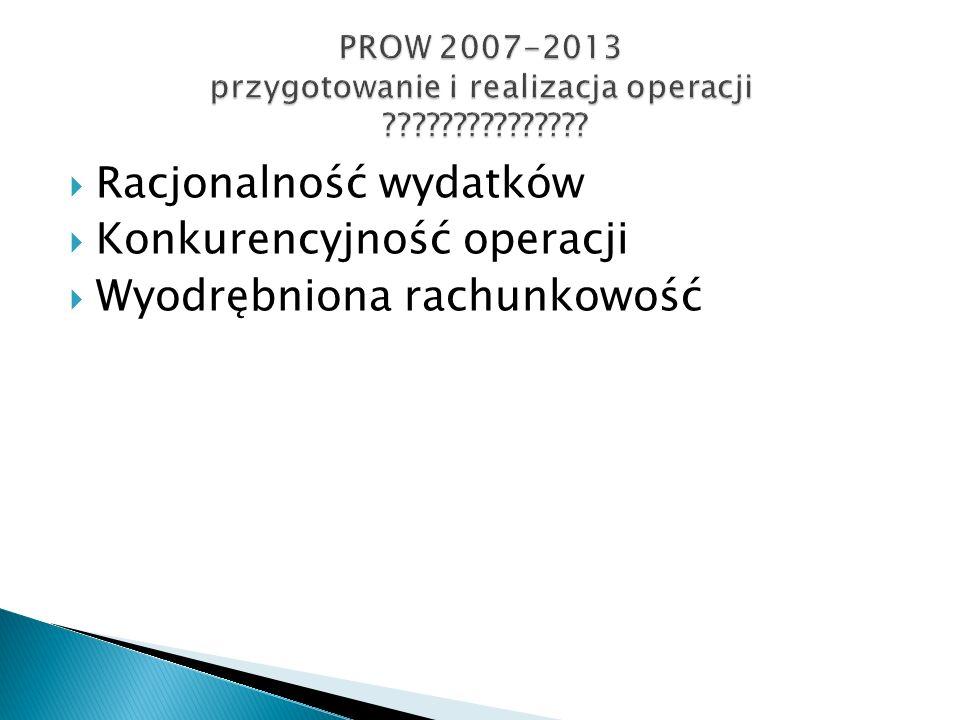 Racjonalność wydatków Konkurencyjność operacji Wyodrębniona rachunkowość 16