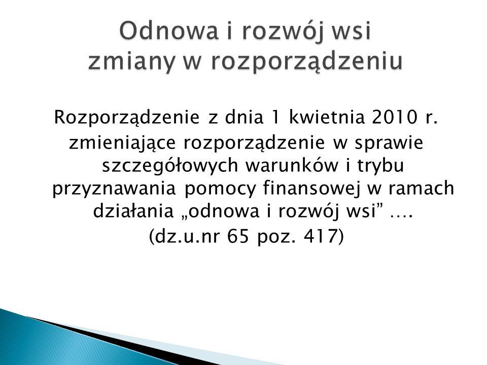 Rozporządzenie z dnia 1 kwietnia 2010 r. zmieniające rozporządzenie w sprawie szczegółowych warunków i trybu przyznawania pomocy finansowej w ramach d