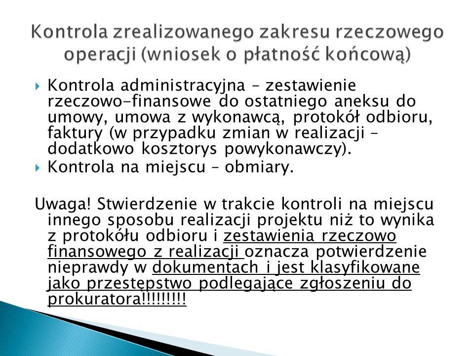 Kontrola administracyjna – zestawienie rzeczowo-finansowe do ostatniego aneksu do umowy, umowa z wykonawcą, protokół odbioru, faktury (w przypadku zmi
