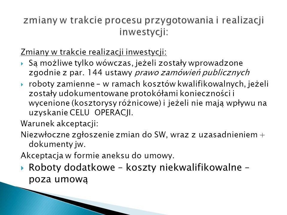 Zmiany w trakcie realizacji inwestycji: Są możliwe tylko wówczas, jeżeli zostały wprowadzone zgodnie z par. 144 ustawy prawo zamówień publicznych robo