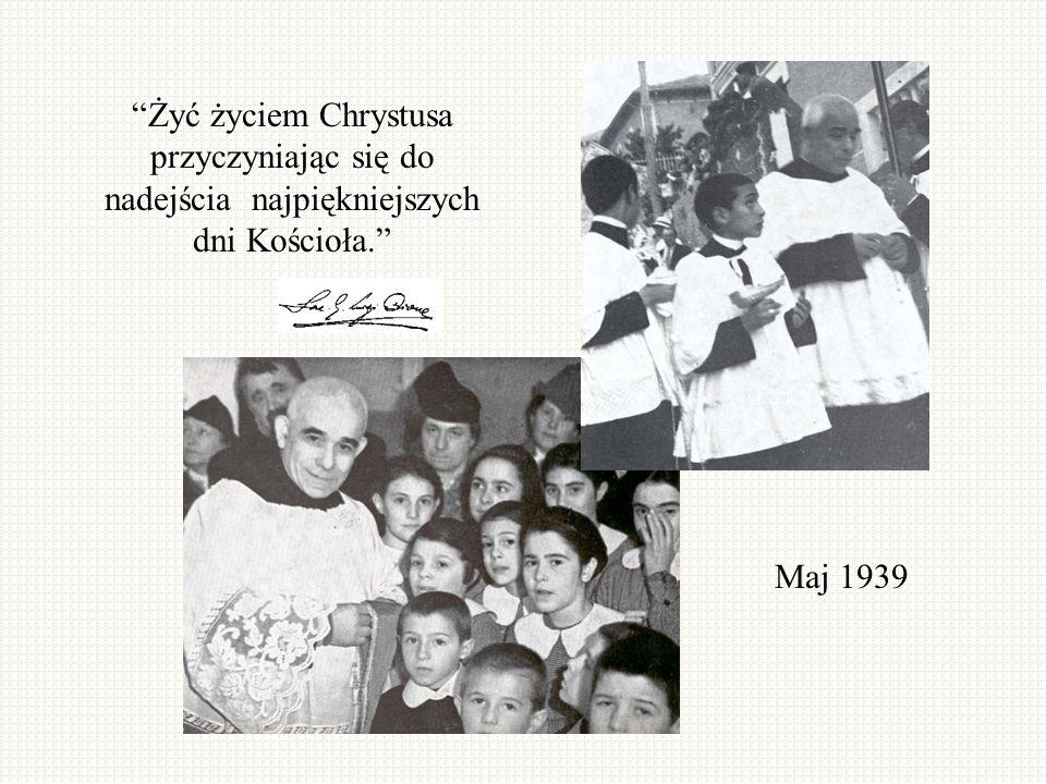 Maj 1939 Żyć życiem Chrystusa przyczyniając się do nadejścia najpiękniejszych dni Kościoła.