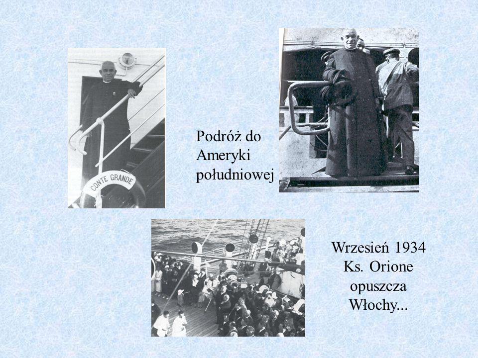 Podróż do Ameryki południowej Wrzesień 1934 Ks. Orione opuszcza Włochy...