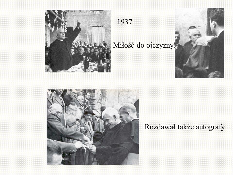 Rozdawał także autografy... Miłość do ojczyzny! 1937