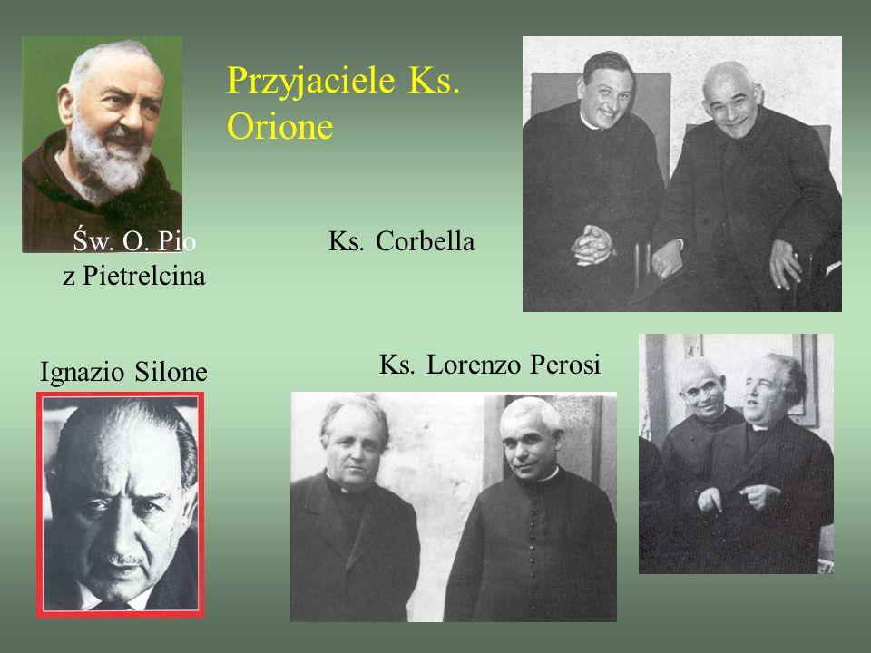 Przyjaciele Ks. Orione Ks. Corbella Ks. Lorenzo Perosi Św. O. Pio z Pietrelcina Ignazio Silone