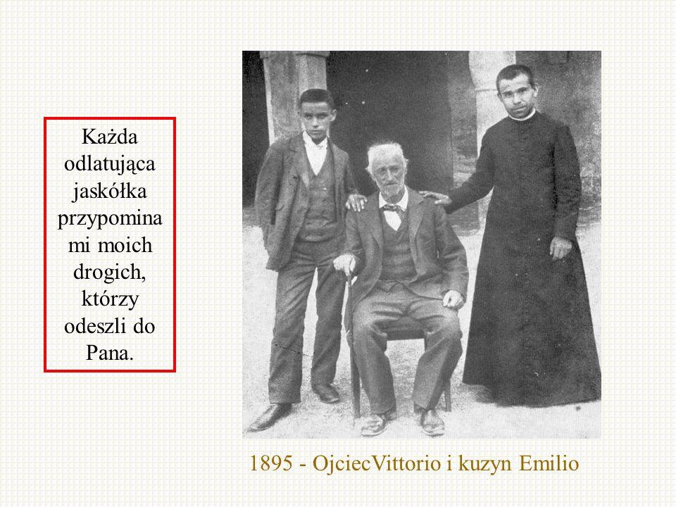 1895 - OjciecVittorio i kuzyn Emilio Każda odlatująca jaskółka przypomina mi moich drogich, którzy odeszli do Pana.