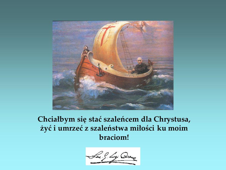 Chciałbym się stać szaleńcem dla Chrystusa, żyć i umrzeć z szaleństwa miłości ku moim braciom!