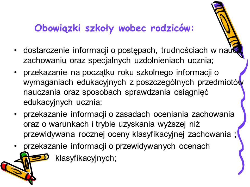 Rodzice mają prawo do: wyboru szkoły dla swojego dziecka § 4 i 5 Rozp. MENiSz dnia 27.08. 2001 r. w sprawie warunków i trybu przyjmowania uczniów do p