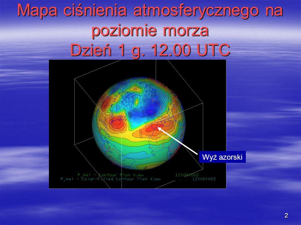 2 Mapa ciśnienia atmosferycznego na poziomie morza Dzień 1 g. 12.00 UTC Wyż azorski