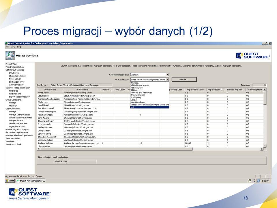 12 Proces migracji 1.Synchronizacja danych katalogowych (jeśli potrzebna) –Wykorzystanie Directory Export Wizard 2.Uruchomienie Data Migration Wizard
