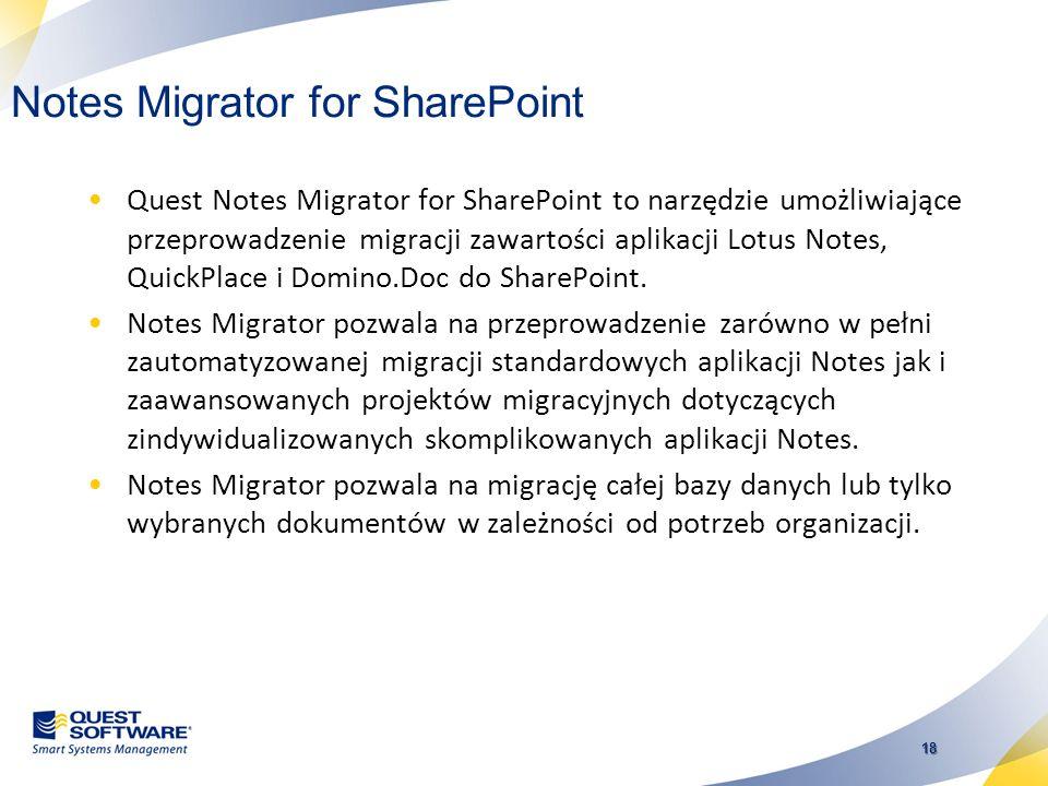 17 Notes Migrator for SharePoint Migracja zawartości aplikacji Lotus Notes do SharePoint
