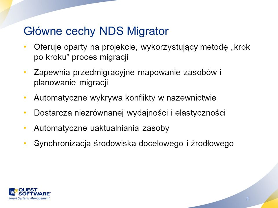 5 Główne cechy NDS Migrator Oferuje oparty na projekcie, wykorzystujący metodę krok po kroku proces migracji Zapewnia przedmigracyjne mapowanie zasobó