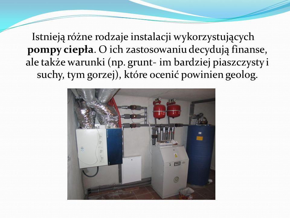 Istnieją różne rodzaje instalacji wykorzystujących pompy ciepła. O ich zastosowaniu decydują finanse, ale także warunki (np. grunt- im bardziej piaszc