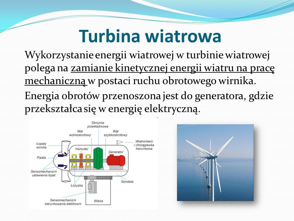 Wykorzystanie energii wiatrowej w turbinie wiatrowej polega na zamianie kinetycznej energii wiatru na pracę mechaniczną w postaci ruchu obrotowego wir