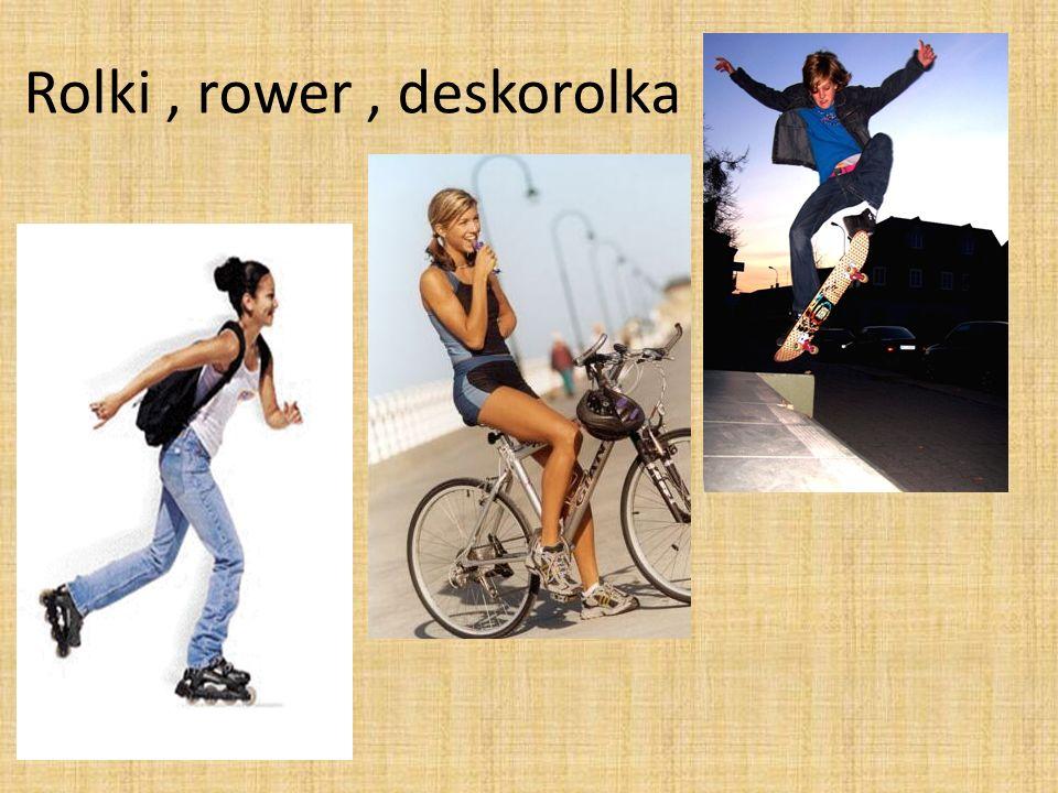Rolki, rower, deskorolka