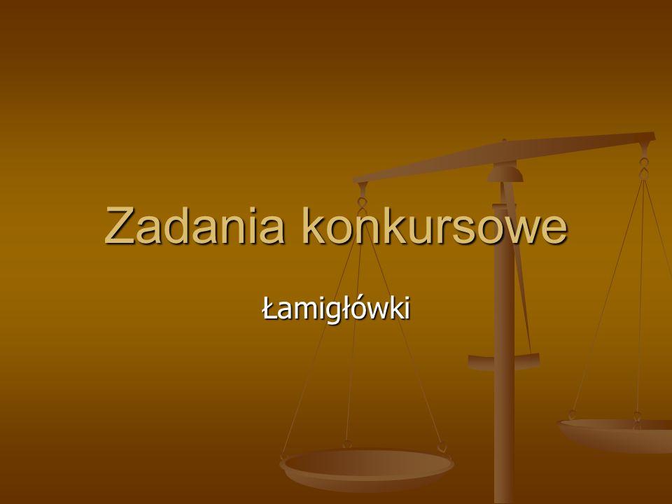 Zadania konkursowe Łamigłówki