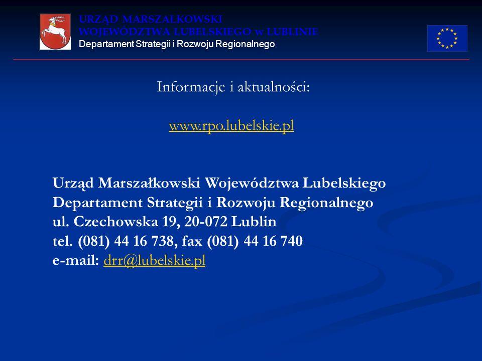 URZĄD MARSZAŁKOWSKI WOJEWÓDZTWA LUBELSKIEGO w LUBLINIE Departament Strategii i Rozwoju Regionalnego Informacje i aktualności: www.rpo.lubelskie.pl Urz