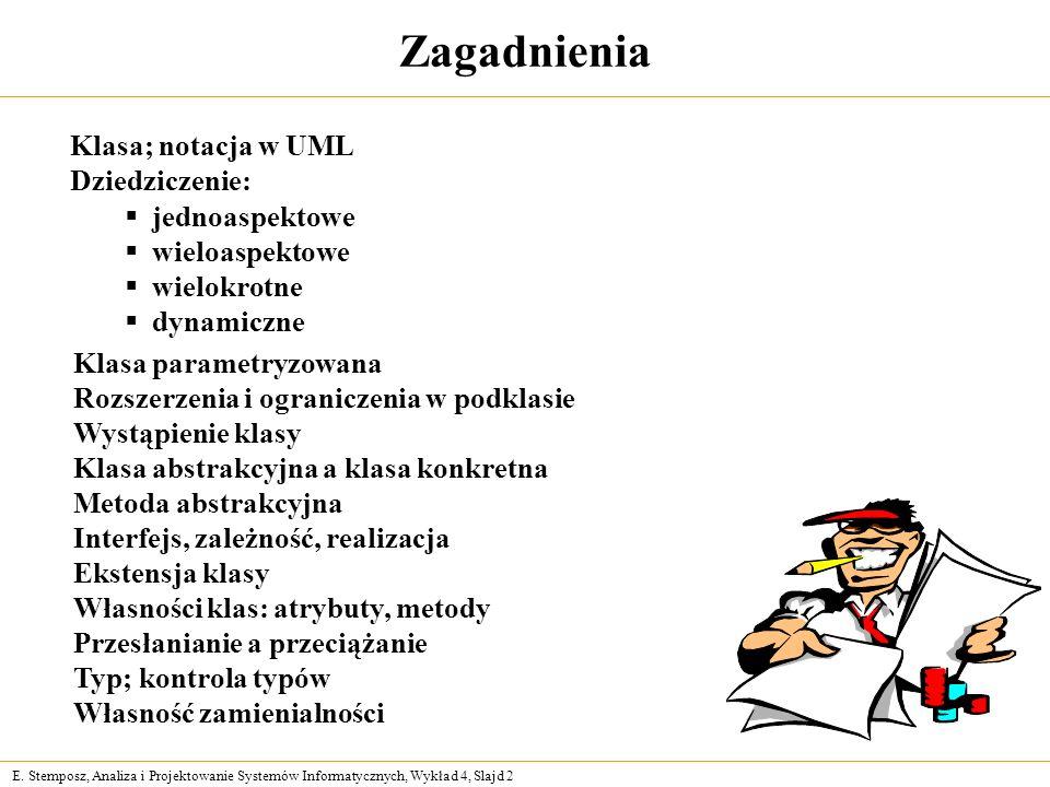 E. Stemposz, Analiza i Projektowanie Systemów Informatycznych, Wykład 4, Slajd 2 Zagadnienia Klasa parametryzowana Rozszerzenia i ograniczenia w podkl