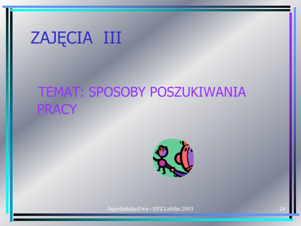 Jagodzińska Ewa - SPZ Lublin 200324 ZAJĘCIA III TEMAT: SPOSOBY POSZUKIWANIA PRACY