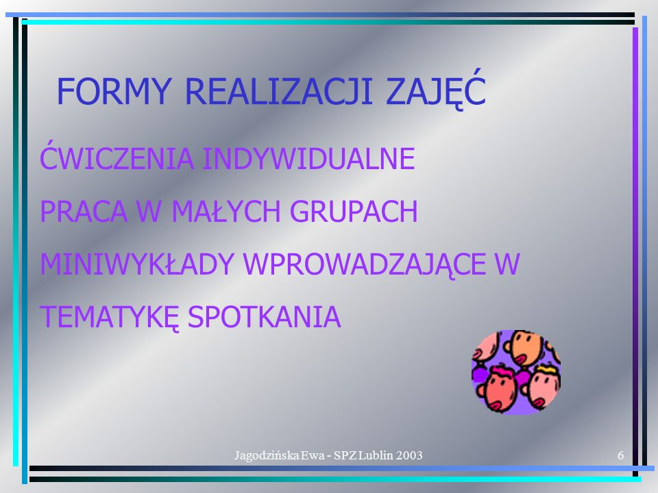 Jagodzińska Ewa - SPZ Lublin 20037 FORMY REALIZACJI SPOTKAŃ SPOTKANIA Z MŁODZIEŻĄ NA TERENIE SZKOŁY W ILOŚCI 7 JEDNOSTEK LEKCYJNYCH