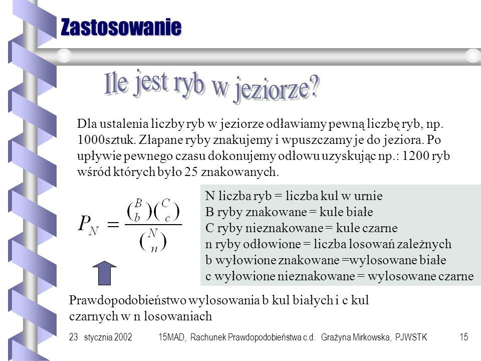 23 stycznia 200215MAD, Rachunek Prawdopodobieństwa c.d. Grażyna Mirkowska, PJWSTK14 Rozkład geometryczny Rozkładem geometrycznym nazywamy funkcję okre