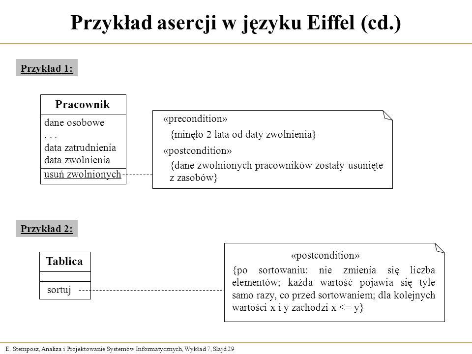E. Stemposz, Analiza i Projektowanie Systemów Informatycznych, Wykład 7, Slajd 29 Przykład asercji w języku Eiffel (cd.) Przykład 2: Tablica sortuj «p