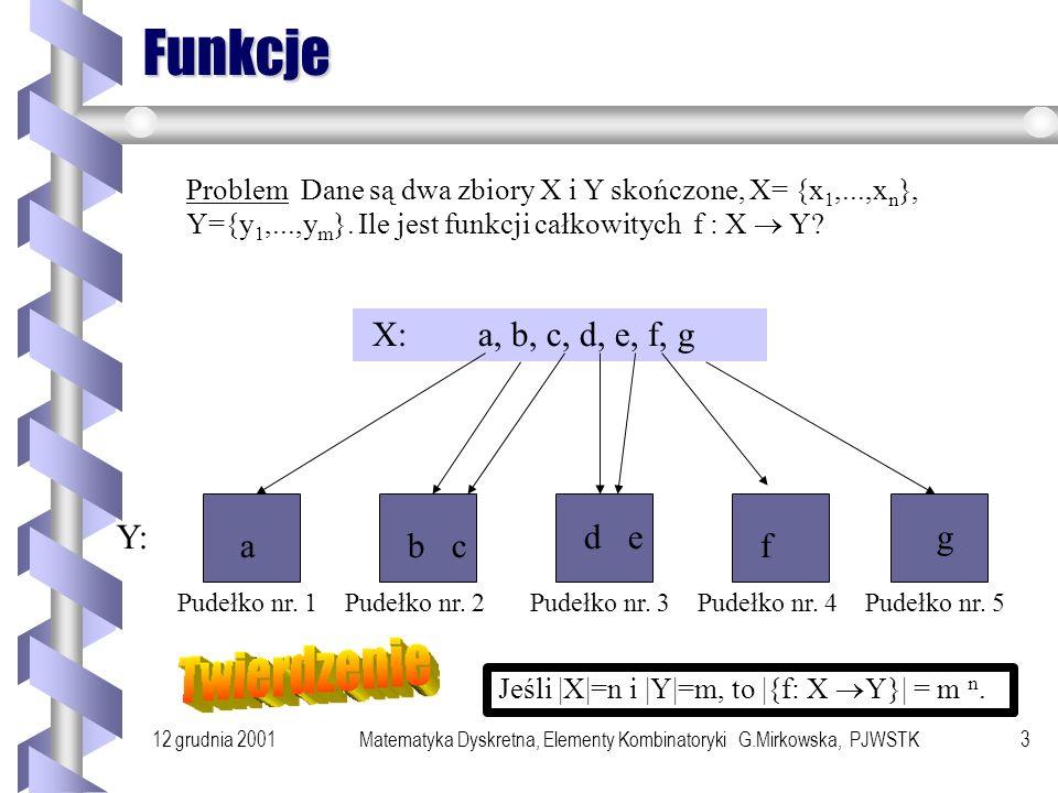 12 grudnia 2001Matematyka Dyskretna, Elementy Kombinatoryki G.Mirkowska, PJWSTK2 Problem