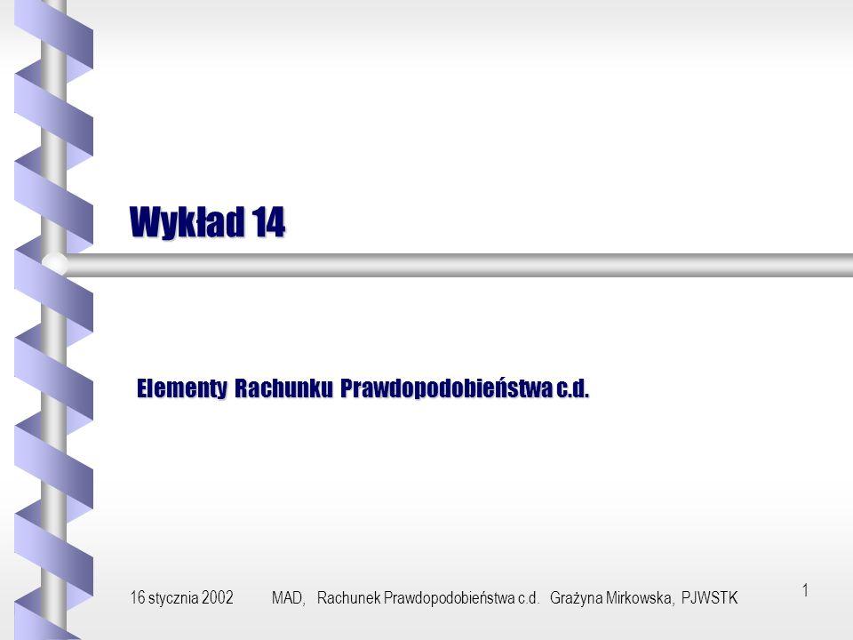 16 stycznia 2002MAD, Rachunek Prawdopodobieństwa c.d.