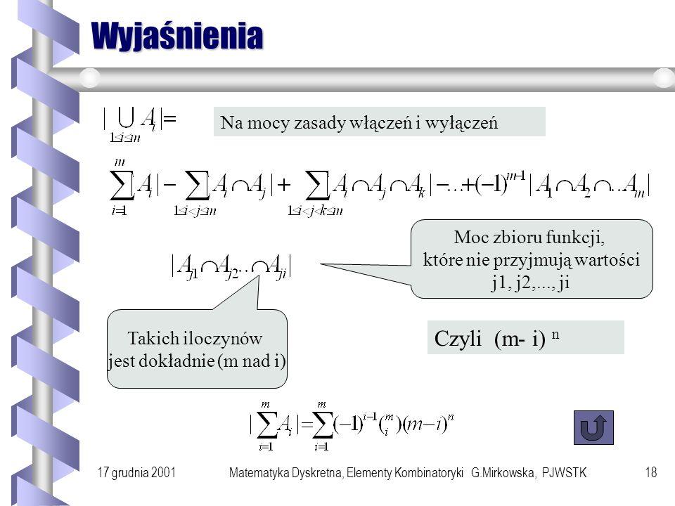 17 grudnia 2001Matematyka Dyskretna, Elementy Kombinatoryki G.Mirkowska, PJWSTK17 Przykład Przypuśćmy, że pewne 9 osób O1,...O9, waży razem 810kg. Czy