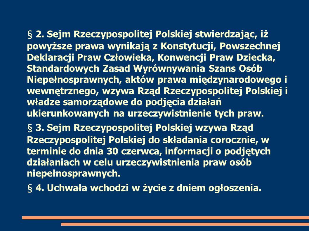 § 2. Sejm Rzeczypospolitej Polskiej stwierdzając, iż powyższe prawa wynikają z Konstytucji, Powszechnej Deklaracji Praw Człowieka, Konwencji Praw Dzie