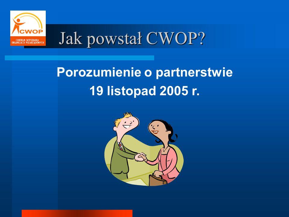 Jak powstał CWOP? Porozumienie o partnerstwie 19 listopad 2005 r.