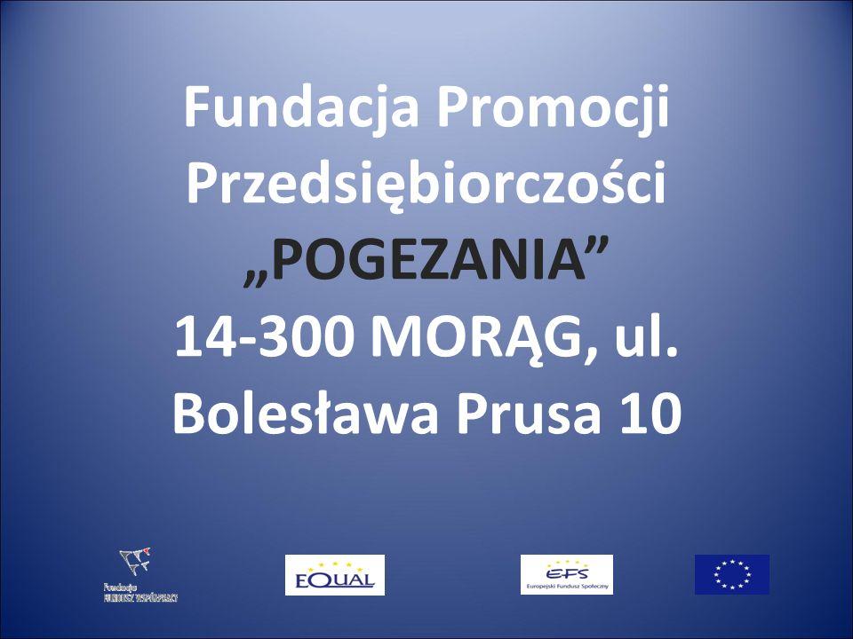 Fundacja Promocji Przedsiębiorczości POGEZANIA 14-300 MORĄG, ul. Bolesława Prusa 10
