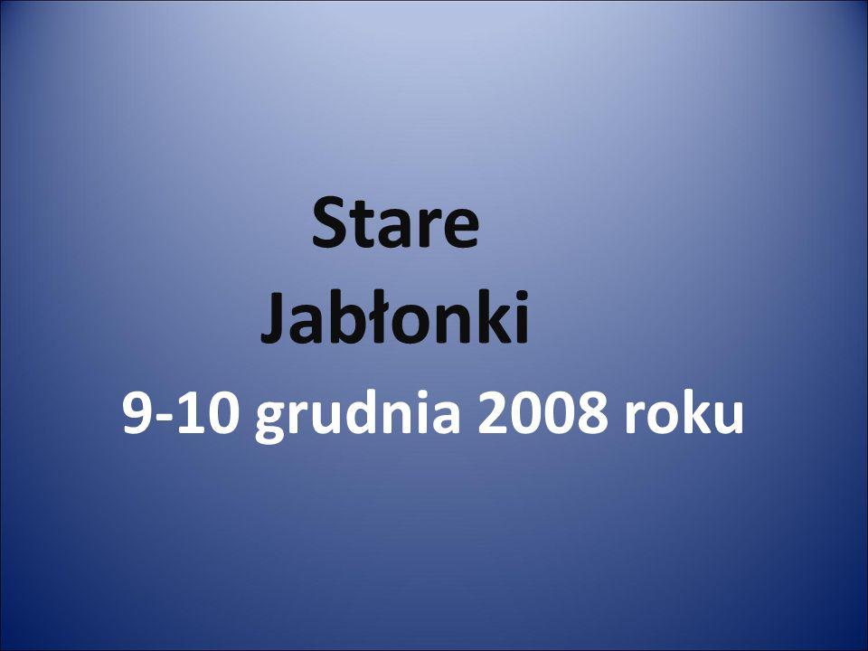 9-10 grudnia 2008 roku Stare Jabłonki