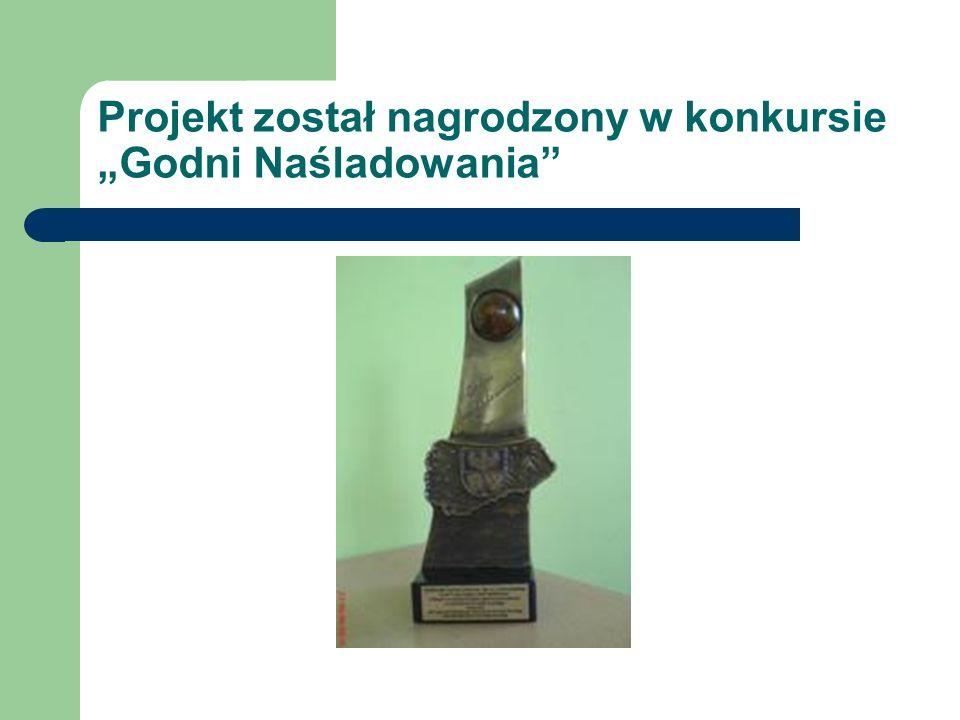 Projekt został nagrodzony w konkursie Godni Naśladowania