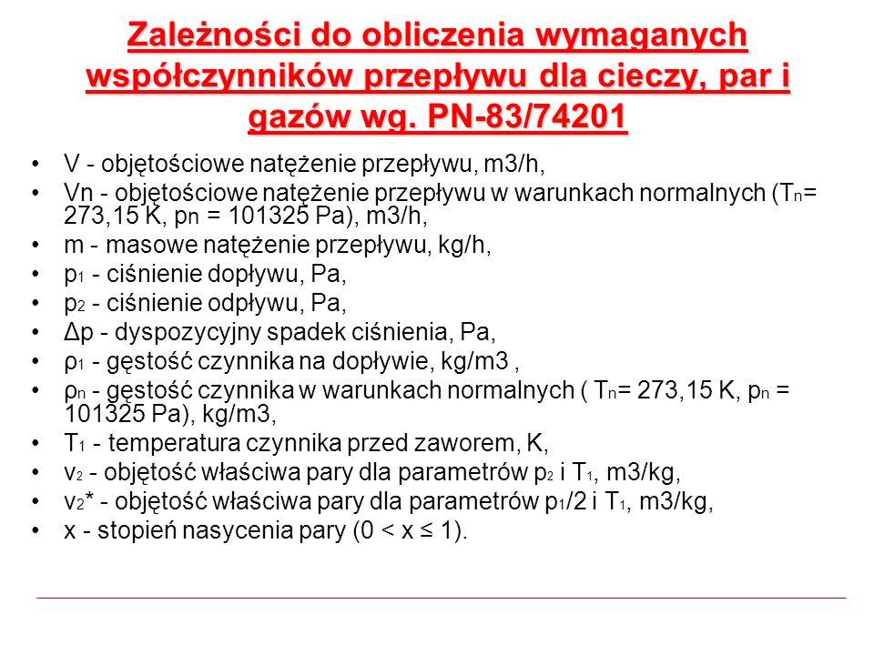 V - objętościowe natężenie przepływu, m3/h, Vn - objętościowe natężenie przepływu w warunkach normalnych (T n = 273,15 K, p n = 101325 Pa), m3/h, m -