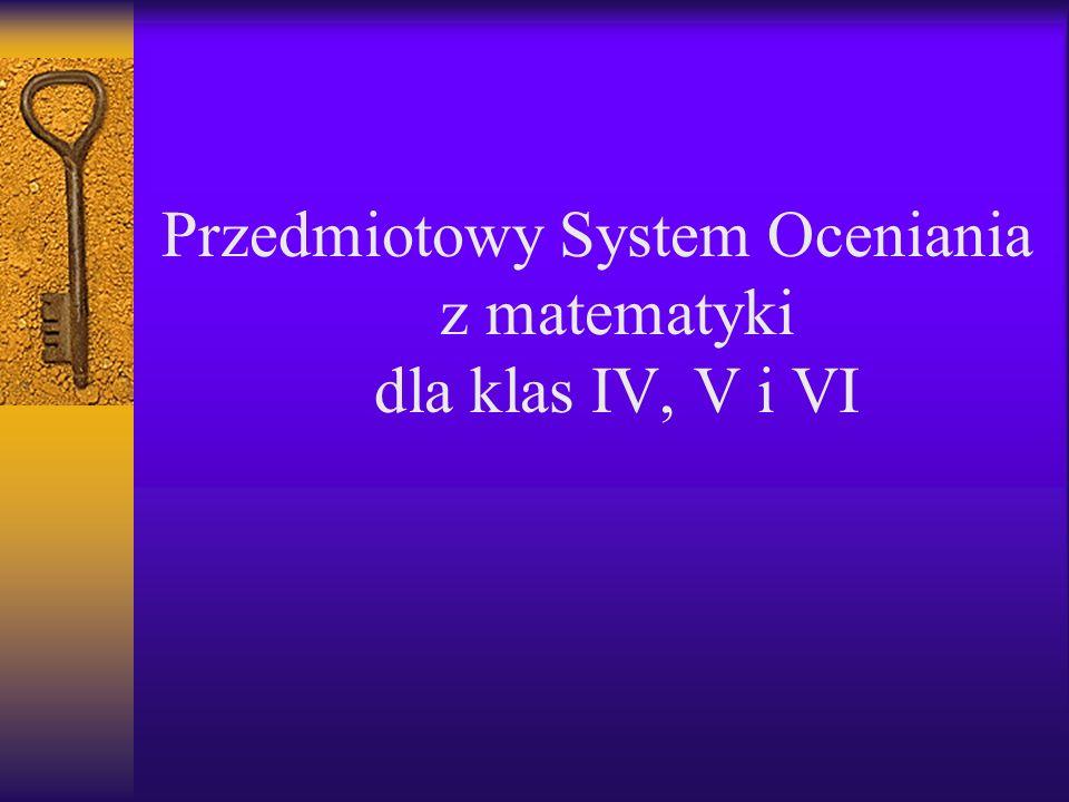 Przedmiotowy System Oceniania z matematyki dla klas IV, V i VI