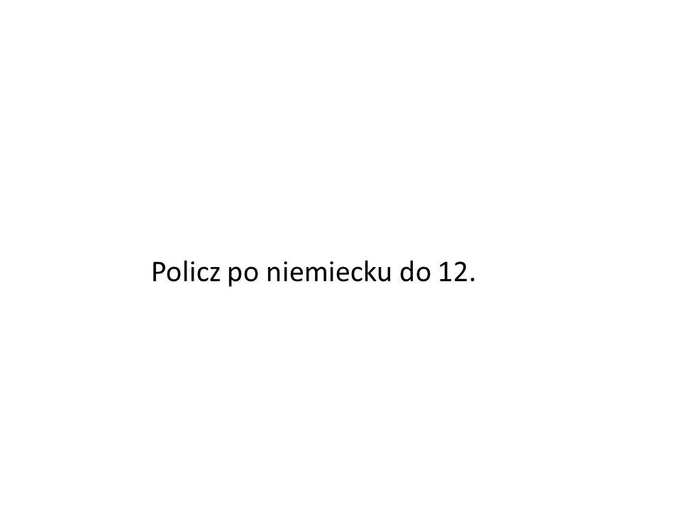 Policz po niemiecku do 12.