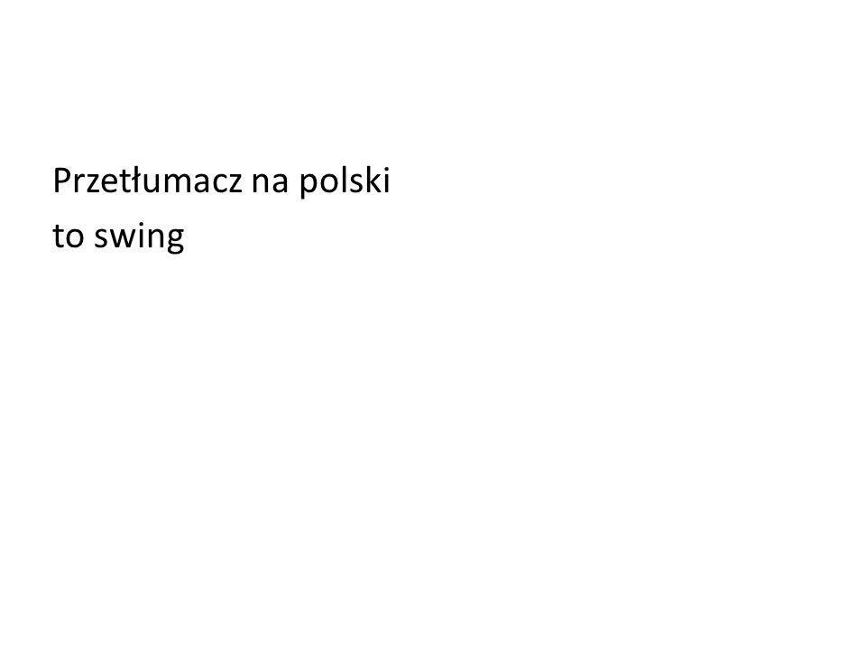 Przetłumacz na polski to swing